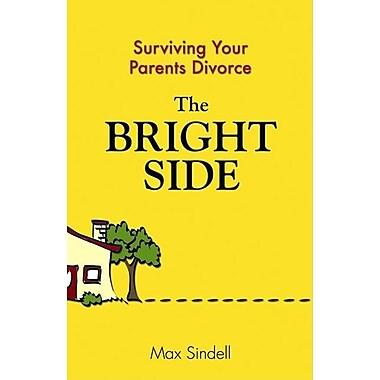 The Bright Side: Surviving Your Parents' Divorce
