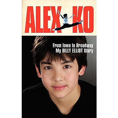 Alex Ko: From Iowa to Broadway, My Billy Elliot Story
