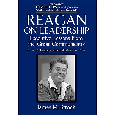 Reagan on Leadership: Executive Lessons from the Great Communicator
