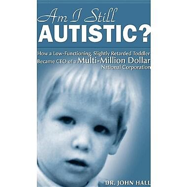 Am I Still Autistic?