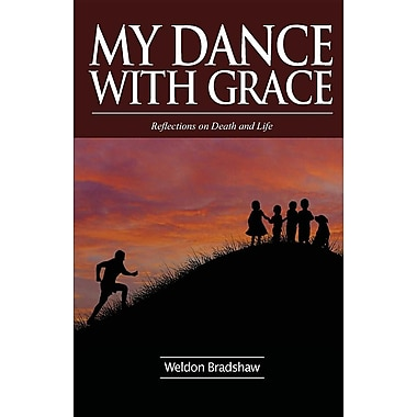 My Dance with Grace: Reflections on Death and Life