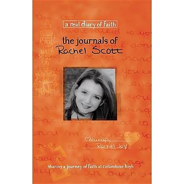 The Journals of Rachel Scott: A Journey of Faith at Columbine High (Real Diary of Faith)