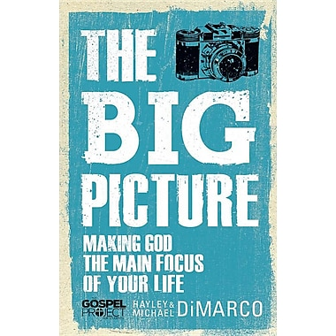 The Big Picture: Making God the Main Focus of Your