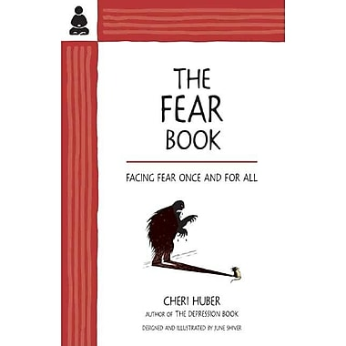The Fear Book: Facing Fear Once and for All
