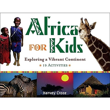 Africa for Kids: Exploring a Vibrant Continent, 19 Activities (For Kids series)