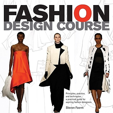 Fashion Design Course: Principles, Practice, and Techniques