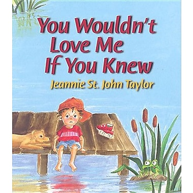 You Wouldn't Love Me If You Knew - Paperback edition