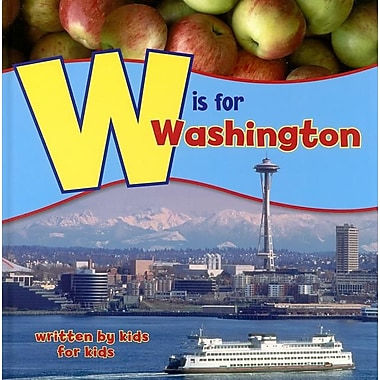W Is for Washington: Written by Kids for Kids (See My State)