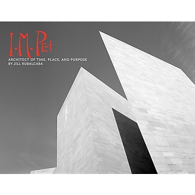 I.M. Pei: Architect of Time, Place and Purpose
