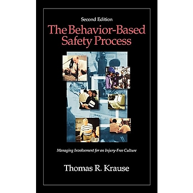 The Behavior-Based Safety Process Managing Involvement for an Injury-Free Culture