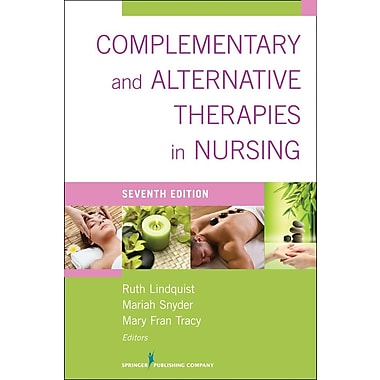 Complementary & Alternative Therapies in Nursing: Seventh Edition