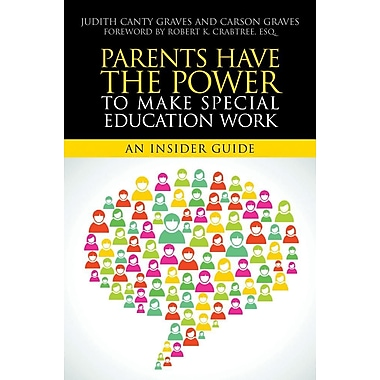 Parents Have the Power to Make Special Education Work: An Insider Guide