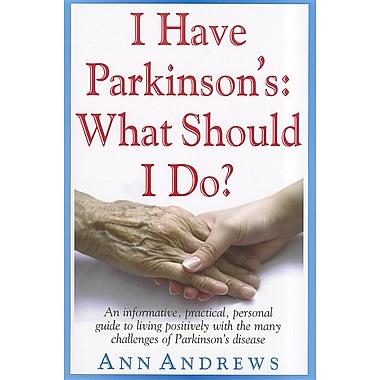 I Have Parkinson's: What Should I Do?