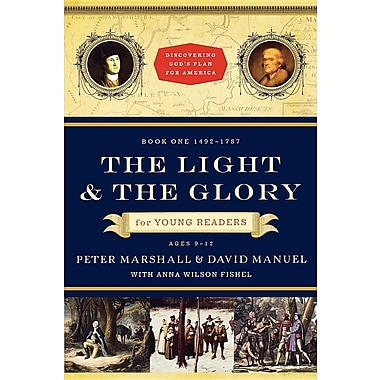 Light and the Glory for Young Readers, The: 1492-1787 (Discovering God's Plan for America)