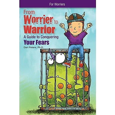 From Worrier to Warrior: A Guide to Conquering Your Fears