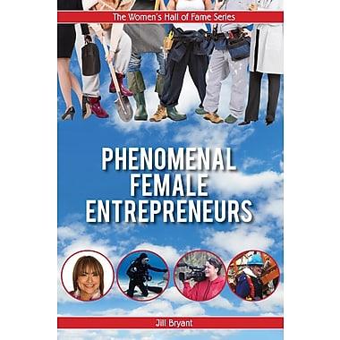 Phenomenal Female Entrepreneurs (Women's Hall of Fame Series)