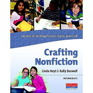 Crafting Nonfiction Intermediate: Lessons on Writing Process, Traits, and Craft
