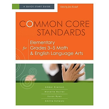 Common Core Standards for Elementary Grades 3-5 Math & English Language Arts: A Quick-Start Guide