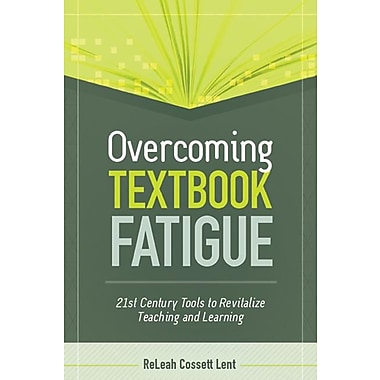 Overcoming Textbook Fatigue: 21st Century Tools to Revitalize Teaching and Learning