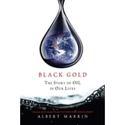 Black Gold: The Story of Oil in Our Lives Paperback