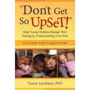 """Don't Get So Upset!"": Help Young Children Manage Their Feelings, Used Book"