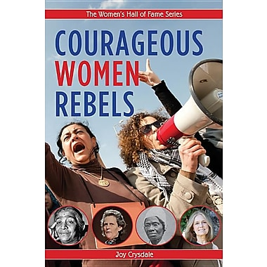 Courageous Women Rebels (Women's Hall of Fame Series)