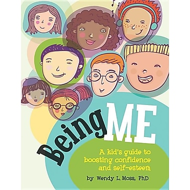 Being Me: A Kid's Guide to Boosting Confidence and Self-esteem Paperback