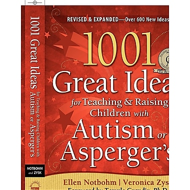 1001 Great Ideas for Teaching and Raising Children with Autism or Asperger's, Revised and Expanded