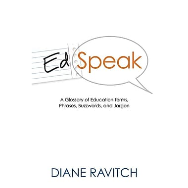 Edspeak: A Glossary of Education Terms, Phases, Buzzwords, Jargon