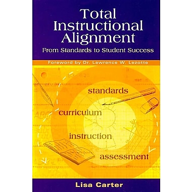 Total Instructional Alignment: From Standards to Student Success