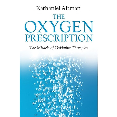 The Oxygen Prescription: The Miracle of Oxidative Therapies, New Book