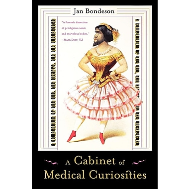 A Cabinet of Medical Curiosities: A Compendium of the Odd, the Bizarre, and the Unexpected