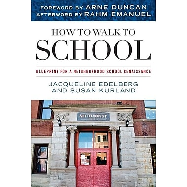How to Walk to School: Blueprint for a Neighborhood School Renaissance