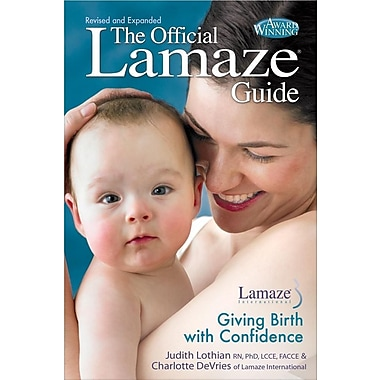 The Official Lamaze Guide: Giving Birth with Confidence, 2nd Edition