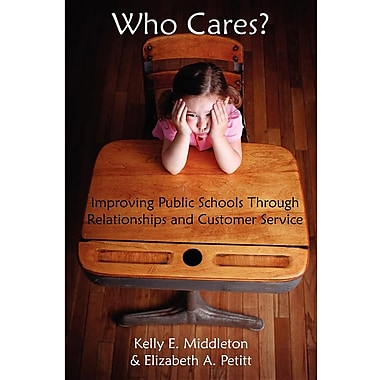 Who Cares? Improving Public Schools Through Relationships and Customer Service