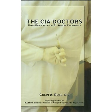 The CIA Doctors: Human Rights Violations by American Psychiatrists