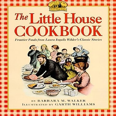 The Little House Cookbook: Frontier Foods from Laura Ingalls Wilder's