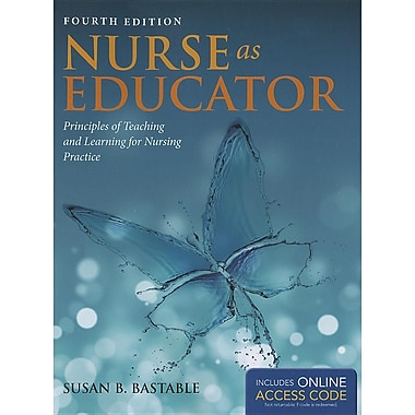 Nurse As Educator: Principles of Teaching and Learning for Nursing Practice, New Book