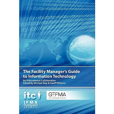 The Facility Manager's Guide to Information Technology: An International Collaboration