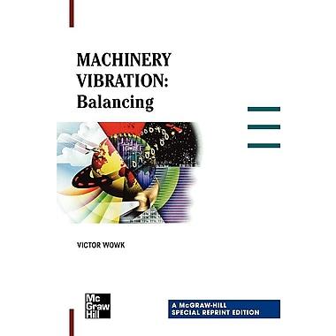 Machinery Vibration: Balancing, Special Reprint Edition