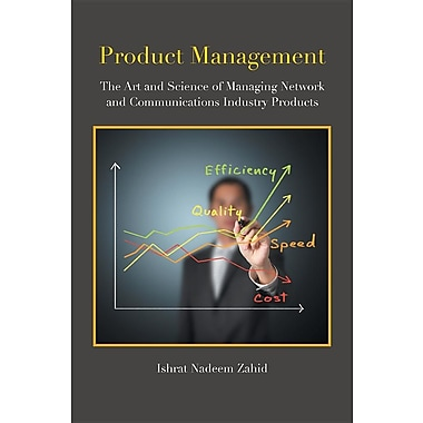 Product Management: The Art and Science of Managing Network and Communications Industry Products