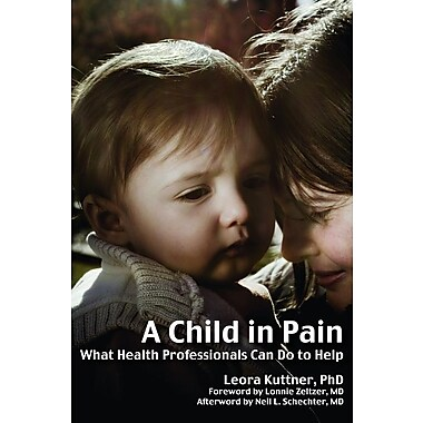 A Child in Pain: What Health Professionals Can Do to Help
