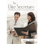 The Elite Secretary: The Definitive Guide to a Successful Career by