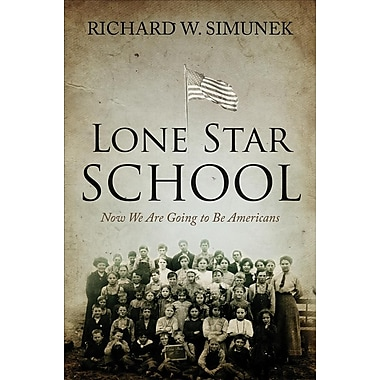 Lone Star School: Now We Are Going to Be Americans
