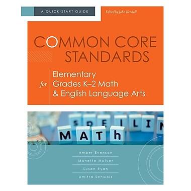 Common Core Standards for Elementary Grades K-2 Math & English Language Arts