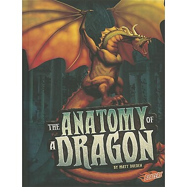 The Anatomy of a Dragon (The World of Dragons)