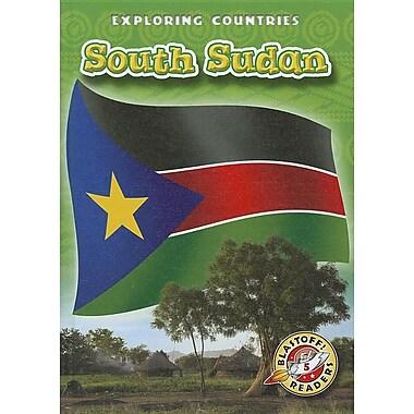 South Sudan (Blastoff! Readers: Exploring Countries: Level 5)