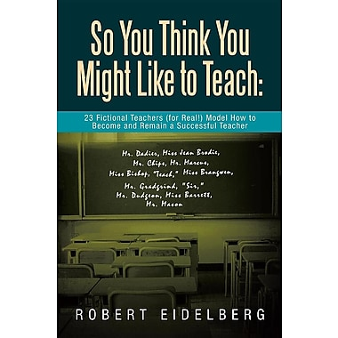 So You Think You Might Like to Teach