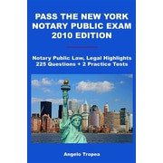 Pass The New York Notary Public Exam 2010 Edition