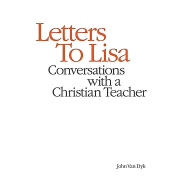Letters to Lisa: Conversations with a Christian Teacher